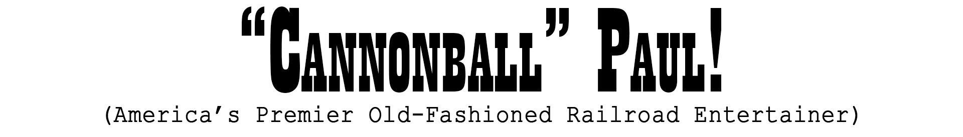 """Cannonball"" Paul!"